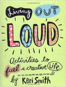 Living Out Loud - Kick-start your creativity - Dreya's World